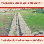 1a trobada amb el Grup Municipal: aigües i recuperació d'aljubs